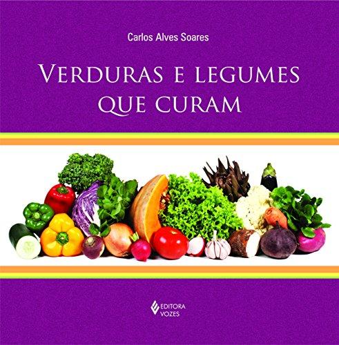 Verduras e Legumes que Curam
