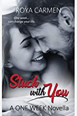 Stuck with You: A ONE WEEK Novella Kindle Edition