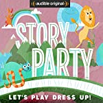 Story Party: Let's Play Dress Up! | Diane Ferlatte,Kirk Waller,David Novak,Andy Offutt Irwin,Samantha Land