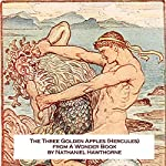 The Three Golden Apples: A Story of Hercules | Nathaniel Hawthorne