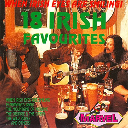 When Irish Eyes Are Smiling! - 18 Irish Favourites