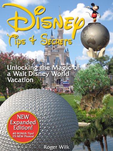 Disney Tips & Secrets: Unlocking the Magic of a Walt Disney World Vacation cover