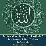 Terjemahan Surat Al-Fatihah & Juz Amma Edisi Bahasa Indonesia [Translation of Surat Al-Fatihah & Juz Amma Indonesian Edition]