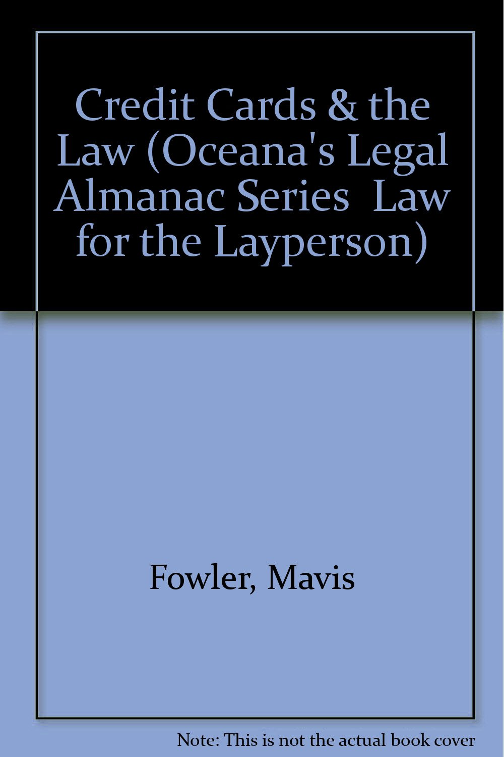 Credit Cards & the Law (Oceana's Legal Almanac Series: Law for the Layperson):  Mavis Fowler: 9780379111903: Amazon.com: Books