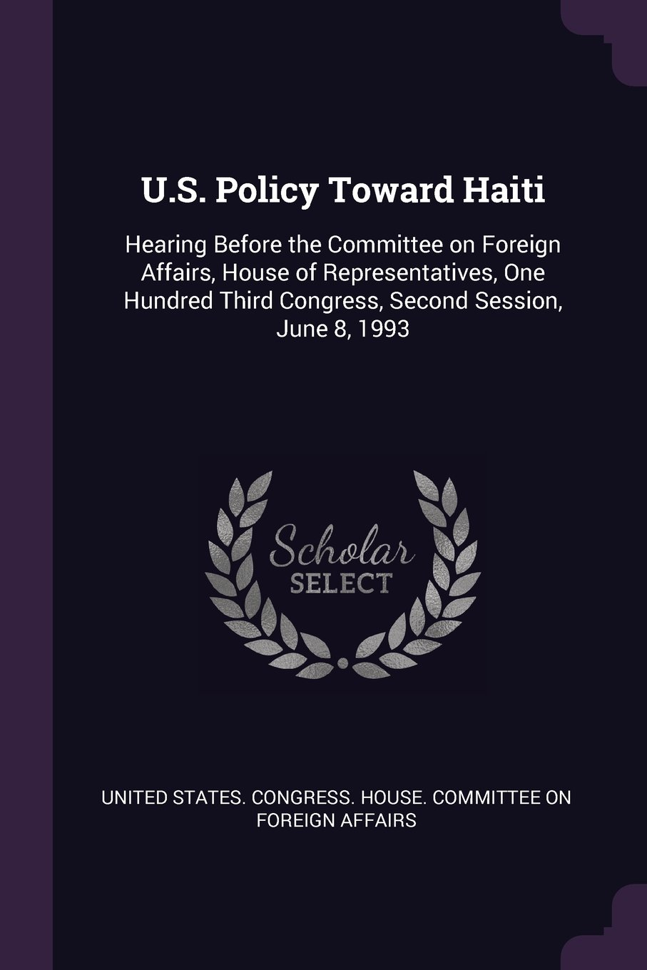 U.S. Policy Toward Haiti: Hearing Before the Committee on Foreign Affairs, House of Representatives, One Hundred Third Congress, Second Session, June 8, 1993