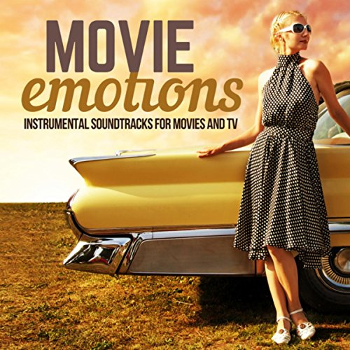Movie Emotions Instrumental Soundtracks For Movies And TV