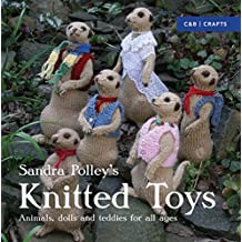 Sandra Polley's Knitted Toys: Animals, Dolls and Teddies for All Ages