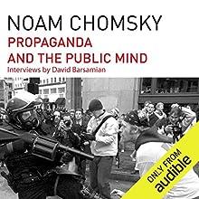Propaganda and the Public Mind Audiobook by Noam Chomsky, David Barsamian Narrated by Brian Jones