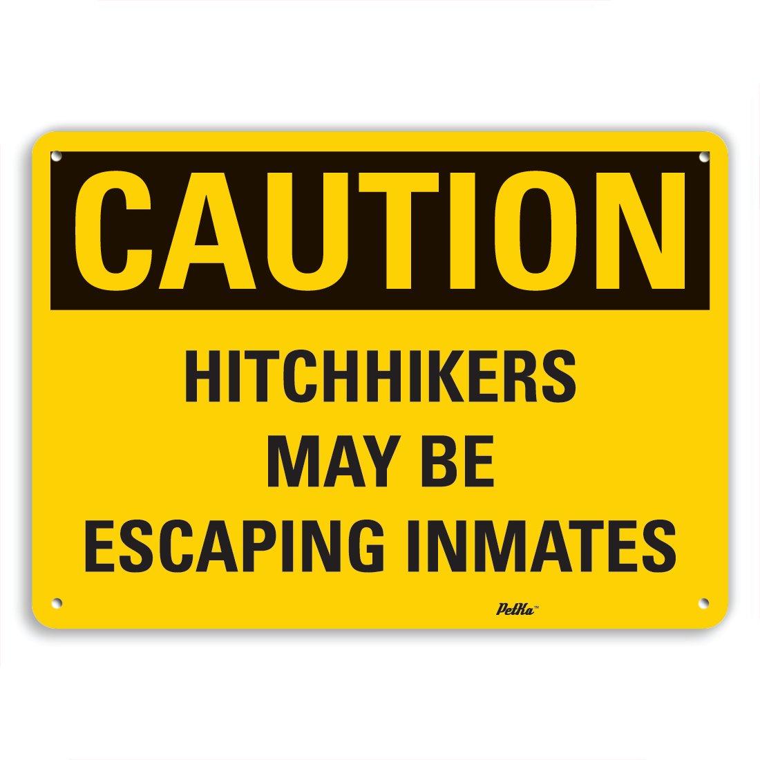 PetKa Signs and Graphics PKFO-0190-NA_10x7 Hitchhikers may be Escaping inmates Aluminum Sign, 10'' x 7''