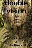 Double Vision, Linda Palmer and Julie Kimbrell, 1468053035
