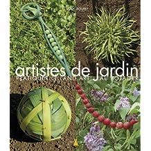 Artistes de jardin: Pratiquer le land art au potager