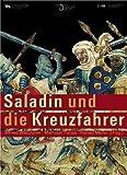 Saladin und die Kreuzfahrer: Katalog zur Ausstellung in Halle, Landesmuseum für Vorgeschichte: 20.10.2005 - 12.2.2006 und in Oldenburg, Landesmuseum für ... Reiss-Engelhorn-Museum: 23.7.-5.11.2006