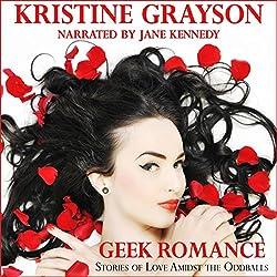 Geek Romance: Stories of Love Amidst the Oddballs