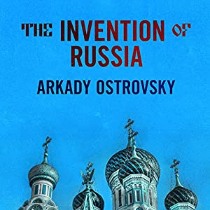 The Invention of Russia Audiobook