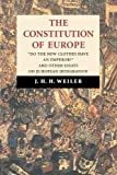 img - for The Constitution of Europe: 'Do the New Clothes Have an Emperor?' and Other Essays on European Integration by J. H. H. Weiler (1999-03-13) book / textbook / text book