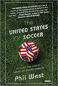 Book The United States of Soccer: MLS and the Rise of American Soccer Fandom