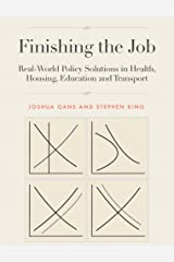 Finishing the Job: Real-World Policy Solutions in Health, Housing, Education and Transport Kindle Edition