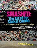 Smashed: The Art of the Sticker Combo
