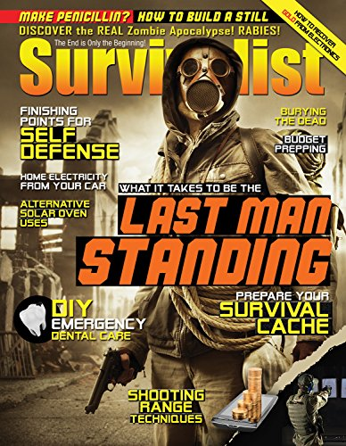 Be The Last Man Standing [Survivalist Magazine Issue #21] by [Green, Leon, Bell, Doug, Snyder, David, Alton, Dr. Joe, Brown, Kyle, Nagel, Ramiel, Hammack, Richard, Green, Char]