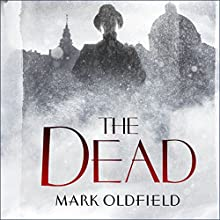 The Dead: Vengeance of Memory, Book 3 Audiobook by Mark Oldfield Narrated by Nigel Antony