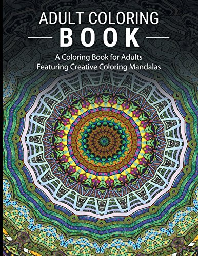 Download Adult Coloring Books Stress Relieving A Book For Adults Featuring Creative Mandalas Pdf