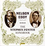Nelson Eddy Sings The Stephen Foster Songbook [ORIGINAL RECORDINGS REMASTERED]
