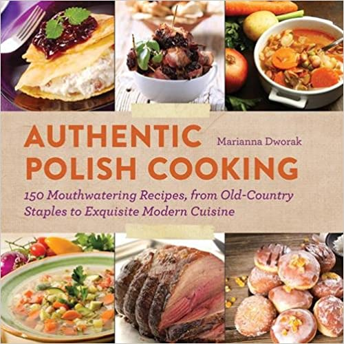 ``ZIP`` Authentic Polish Cooking: 150 Mouthwatering Recipes, From Old-Country Staples To Exquisite Modern Cuisine. Folleto natural first variant Suites mercado protein
