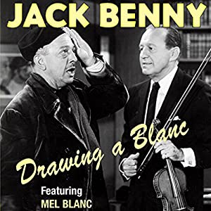 Jack Benny: Drawing a Blanc Radio/TV Program