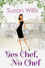 Yes Chef, No Chef Kindle Edition