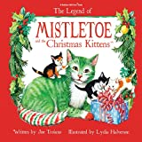 img - for The Legend of Mistletoe and the Christmas Kittens (With Bonus CD) book / textbook / text book