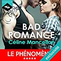 Bad Romance (Bad Romance 1) Audiobook by Céline Mancellon Narrated by Vera Pastrélie