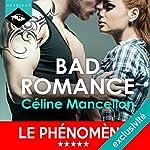 Bad Romance (Bad Romance 1)   Céline Mancellon