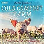 Cold Comfort Farm: A BBC Radio 4 full-cast dramatisation | Stella Gibbons