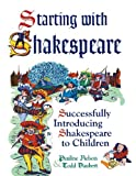 Starting with Shakespeare, Pauline Nelson and Todd Daubert, 1563087537