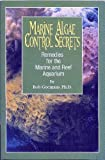 img - for Marine Algae Control Secrets - Remedies for the Marine and Reef Aquarium by Bob Goemans (2000-02-28) book / textbook / text book