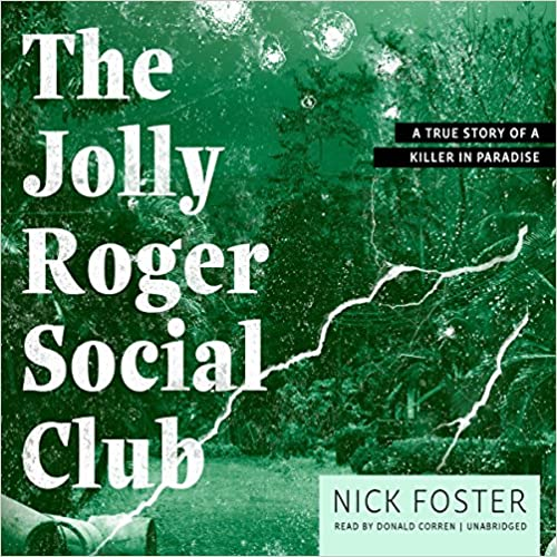 The Jolly Roger Social Club: A True Story of a Killer in