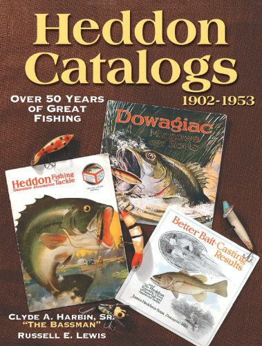 Heddon Catalogs 1902-1953: 50 Years of Great Fishing