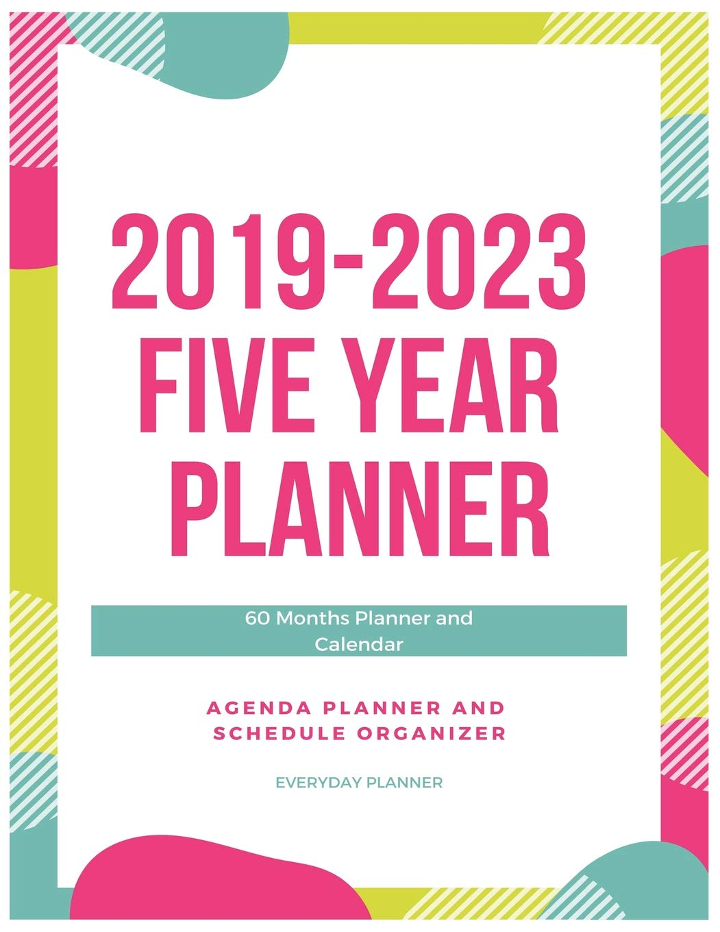 2019-2023 FIVE YEAR PLANNER: 60 Months Planner and Calendar ...