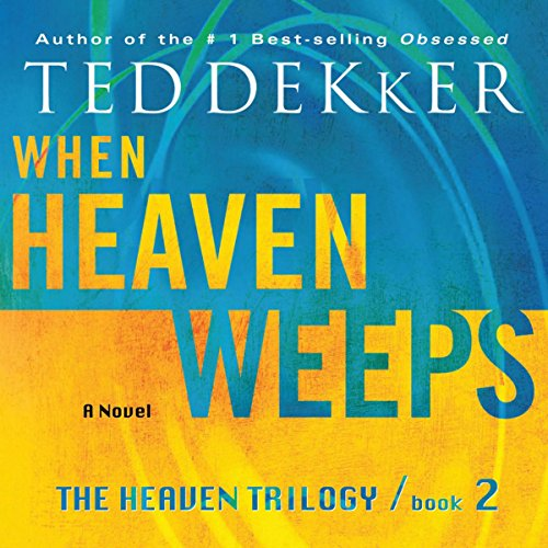 When Heaven Weeps: The Heaven Trilogy, Book 2 by Oasis Audio