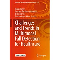 Challenges and Trends in Multimodal Fall Detection for Healthcare: 273
