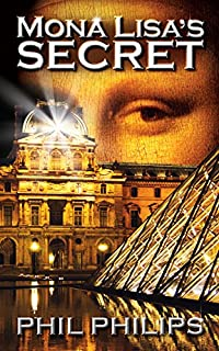 Mona Lisa's Secret: A Historical Fiction Mystery & Suspense Novel by Phil Philips ebook deal
