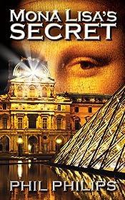 Mona Lisa's Secret: A Historical Fiction Mystery & Suspense Novel (Joey Peruggia Adventure Series Book 1)