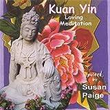 Kuan Yin Loving Meditation