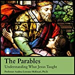 The Parables: Understanding What Jesus Taught | Prof. Andrea Lorenzo Molinari PhD,Prof. Jack T. Conroy PhD