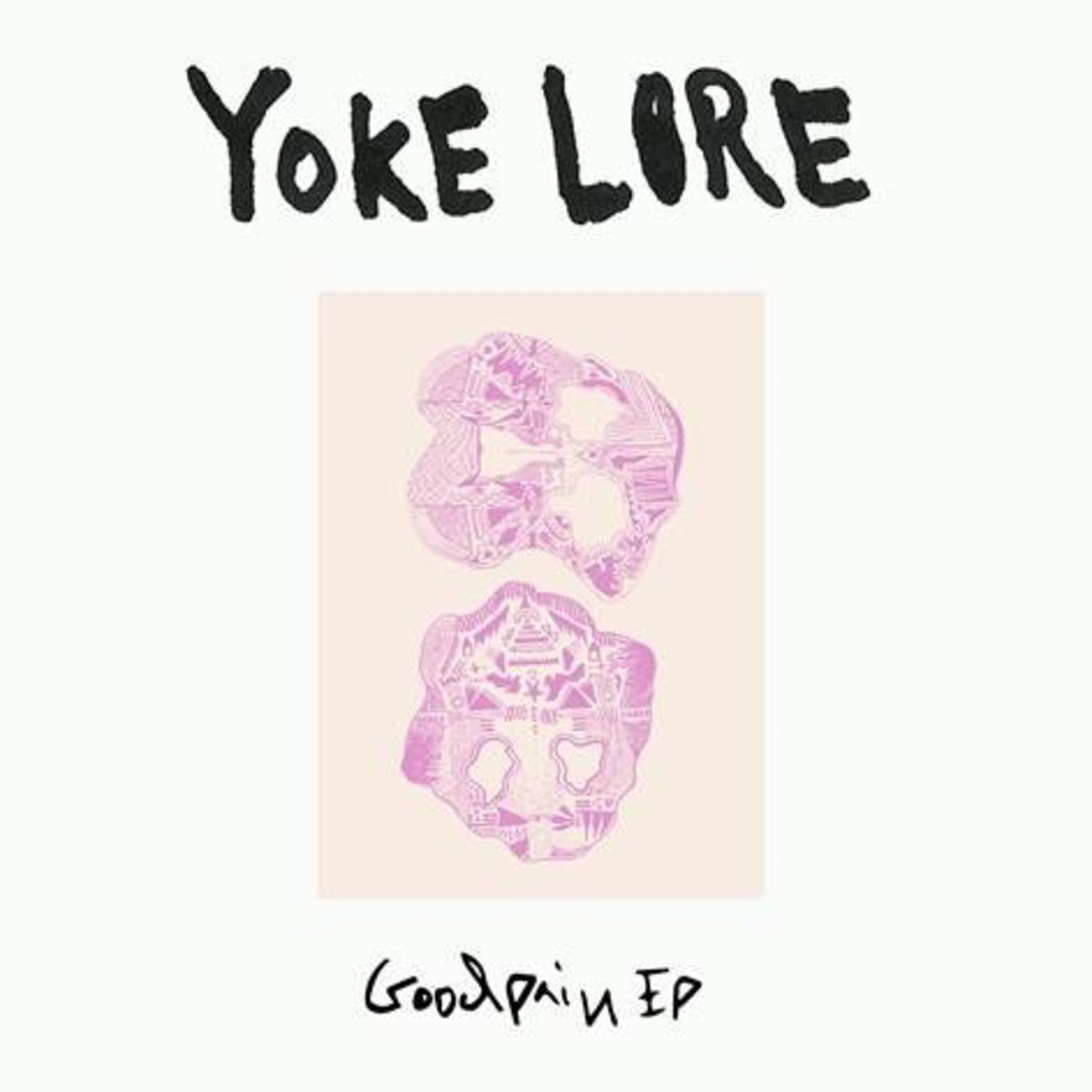 Yoke Lore - Goodpain (Extended Play)