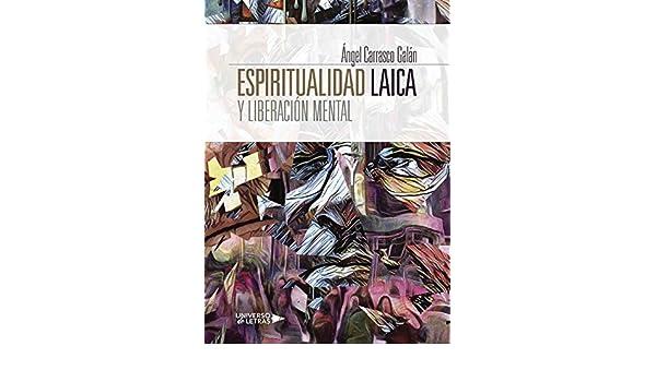 Amazon.com: Espiritualidad Laica y Liberación Mental ...