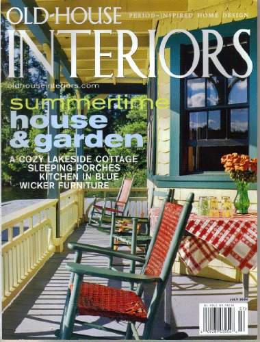 Old-House Interiors July 2006 Vol XII, Number 4 (Summertime House & Garden) (Manchester Furniture Garden)