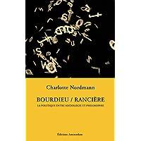 Bourdieu / Rancière: Politique entre sociologie et philoso-