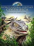 World Natural Heritage Costa Rica - Guanacaste National Park