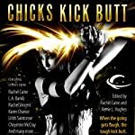 Chicks Kick Butt | Jenna Black,Rachel Vincent,Rachel Caine,Nancy Holder,Karen Chance,P. N. Elrod